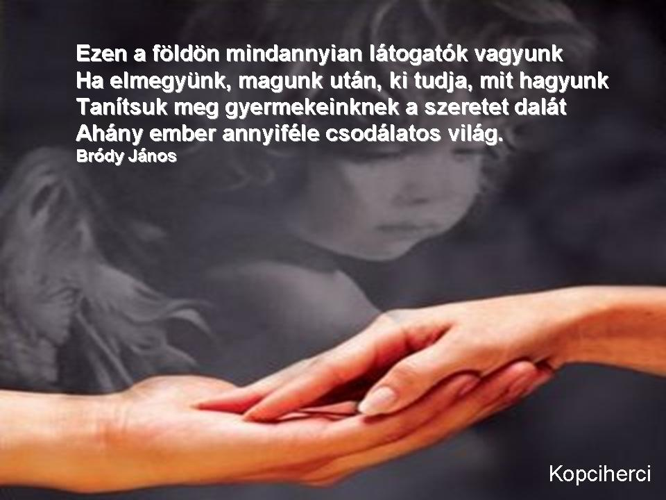 idézetek gyermekeinknek Ezen a földön   jupiter21 Blogja   2012 09 13 17:37