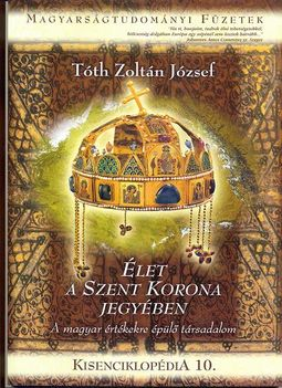 MTF10_Tóth Z.J.: Élet a Szent Korona jegyében