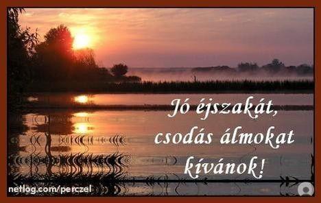 Jó éjt,csodás álmokat