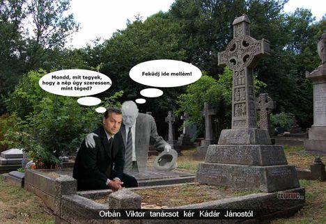 Orban Kádártól kér tanácsot!