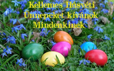 Kellemes Húsvétot kívánok mindenkinek