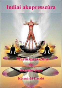 Indiai akupresszúra Marmapresszúra és marma-jóga