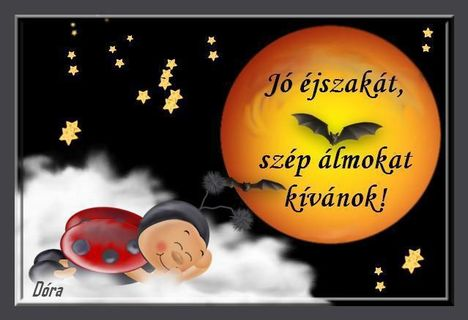 Jó éjszakát minden kedves Klubtagnak!!!!!!