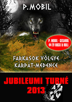 """P. MOBIL - """"Farkasok völgye"""" Jubileumi Turné 2013"""