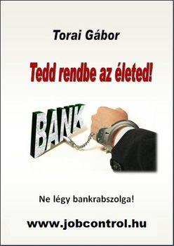 Ne légy bankrabszolga!