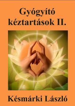 Késmárki László Gyógyító kéztartások II. borító