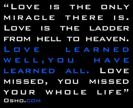 A szeretet az egyetlen csoda.