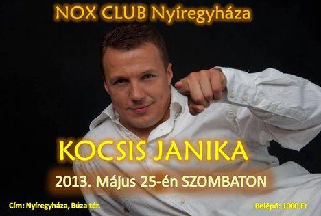 Kocsis Janika:2013. május 25-én Nyíregyházán találkozunk a NOX Clubban!!
