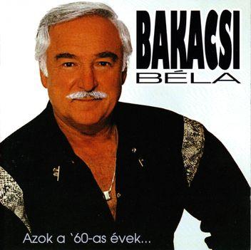 Azok a hatvanas évek - album Bakacsi Béla
