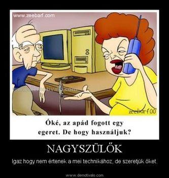Nagyszülők - Igaz hogy nem értenek a mai technikához, de szeretjük őket.