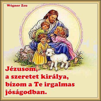 Jézusom,a szeret királya