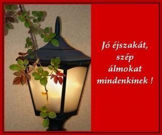 Jó éjszakát, szép álmokat Mibdenkinek!