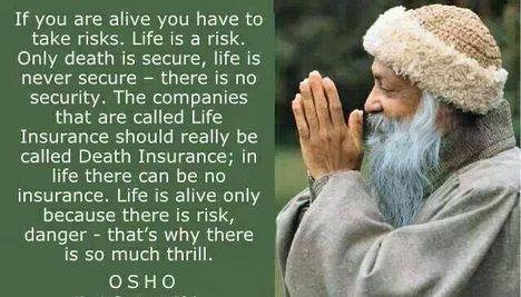 Ha élsz, kockázatokat kell vállalnod. Az élet kockázatos...