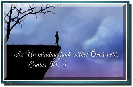 Az Ur mindnyájunk vétkét..