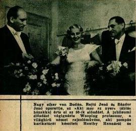 Sándor Jenő (jobbra) és Rejtő Jenő (balra) operettje bemutatója: Aki mer az nyer operett