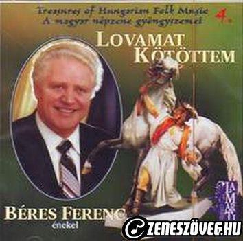 Béres Ferenc, Lovamat kötöttem cd