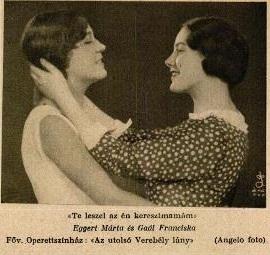 Eggerth Márta Gaál Franciska Ábrahám Pál: Az utolsó verebélylány c. operettjében (1928)
