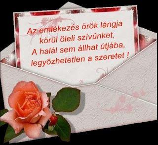 Az emlékezés örök lángja körül öleli szívünket.....