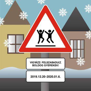 Vigyázz, felszabadult, boldog gyermekek! (téli szünet)