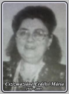 CSIZMAZIÁNÉ ERDÉLYI MÁRIA 1944 - 2005 ..