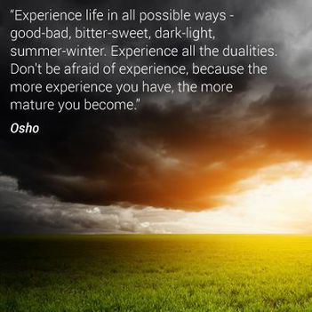 """""""Tapasztald meg az életet minden lehetséges módon – a jót-rosszat..."""
