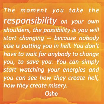 """""""Abban a pillanatban, hogy vállalod a felelősséget, lehetőséged adódik a változásra..."""
