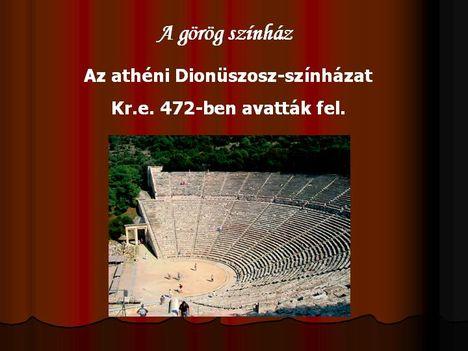 A görög színház - a tragédia kezdetei 7