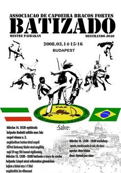 Bracos Fortes Batizado, Budapest 2008 Március 14-15-16