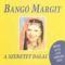 Bangó Margit: A szeretet dalai