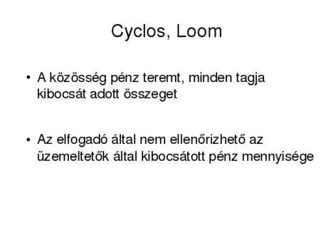 Cyclos, Loom