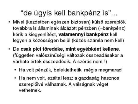 """""""de ugyis kell a bankpénz is"""