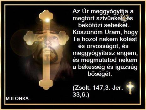JÉZUS     meggyógyítja a megtört szíveket