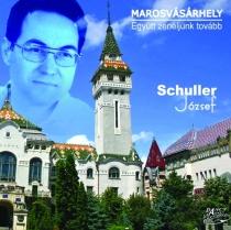 Schuller József: Marosvásárhely, együtt zenéljünk tovább