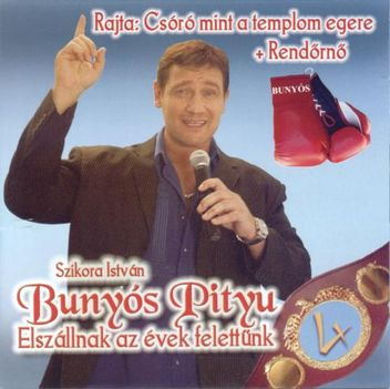 Bunyos_Pityu-Elszalltak_az_evekn