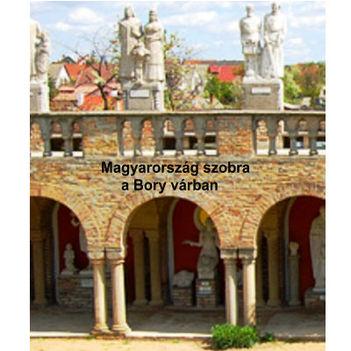 Magyarország szobra a Bory várban