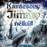 karácsony Jimmy nélkül