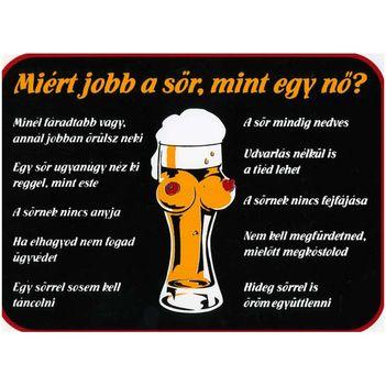 ,iért jobb a sör a nőknél?:)